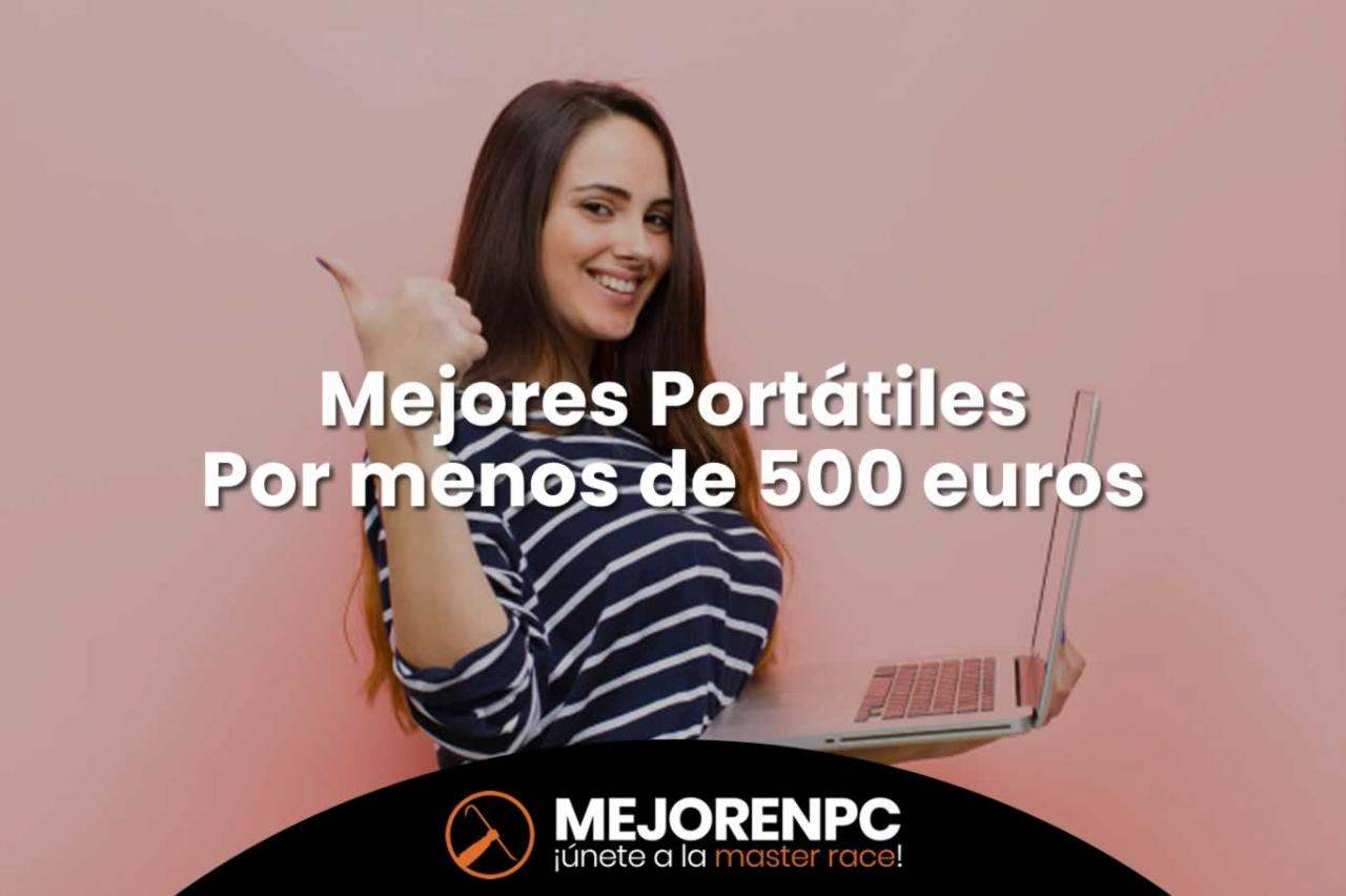mejores portatiles 500 euros